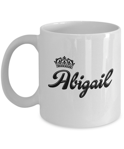 Abigail Coffee Mug, Gifts For Abigail, Mugs For Her, Princess Abigail Gifts