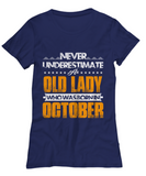 Never Underestimate An Old Lady Who Was Born In October