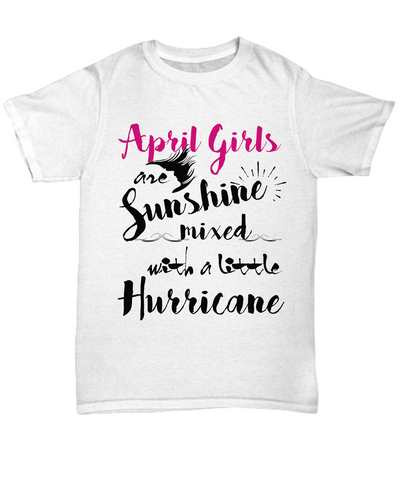 April Birthday Women Tshirt April Girls Are Sunshine Mixed With A Little Hurricane Tshirt