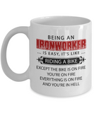Funny Ironworker Mugs Being An Ironworker Is Like Riding A Bike Coffee Mugs White Color
