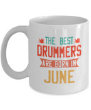 The Best Drummers Are Born in June Coffee Mug, Vintage Drummer Birthday Tea Cup 11oz 15oz