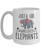 Just a Girl Who Loves Elephants Mug, Cute Elephant Gift for Her, Daughter, Mom Coffee Mug Ceramic White Color