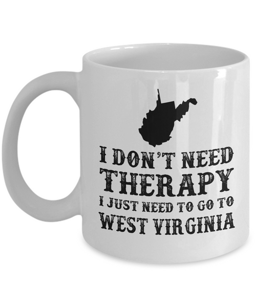 I dont need Therapy, I just need to go to West Virginia