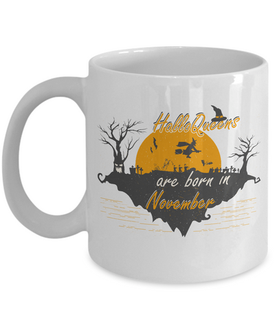 HalloQueens Are Born In November Mug Funny Halloween Coffee Mug for Halloween Party Idea