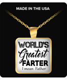 World's Greatest Farter- I Mean Father Necklace