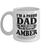 I am A Proud Dad of Freaking Awesome Amber ..Yes, She Bought Me This Mug