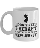 I Don't Need Therapy- I Just Need To Go To New Jersey