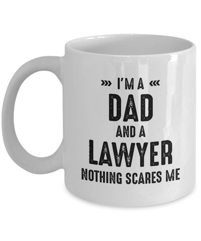 Lawyer Dad Mug Gift, Nothing Scares Me, Law Practitioner Gift for Him, Father's Day Ceramic Tea Cup