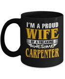 Proud Wife Of A Freaking Awesome Carpenter Coffee Mug