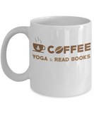 Coffee, Yoga and Read Books Coffee Mug