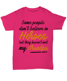Some People Dont Believe In Heroes but They Haven't Met My Grandpa Tshirt