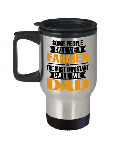Farmer Mug The Most Important Call Me Dad Travel Mug Stainless Steel 14 Oz