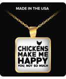 Chicken Make Me Happy, You Not So Much Necklace