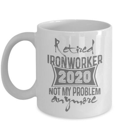 Retired Ironworker 2020 Mug, Retirement Gift for Ironworker, Grandparents Day Coffee Mug