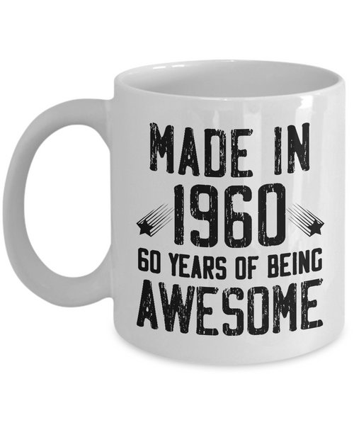 Made in 1960 Birthday, 60 Years of Being Awesome, 60th Birthday Coffee Mug