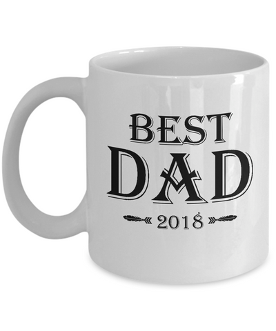 Best Dad 2018 Mug Fathers Day Gift for Him, Daddy Coffee Mug 11oz 15oz