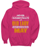 Never Underestimate An Old Lady Who Was Born In May