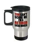 Retirement Gift Can't Scare Me I'm a Retired Social Worker Travel Mug Stainless Steel 14 Oz