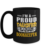 Proud Daughter Of A Freaking Awesome Bookkeeper Coffee Mug Tea Cup