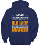 Never Underestimate An Old Lady Who Was Born In March