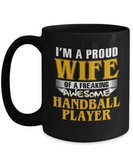 Proud Wife Of A Freaking Awesome Handball Player Coffee Mug