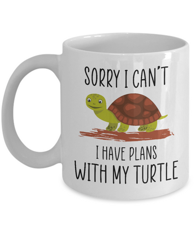 Sorry I Can't I Have Plans With My Turtle Mug, Cute Sea Turtle Gift for Her, Daughter, Mom Coffee Mug Ceramic White Color