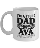 I am A Proud Dad of Freaking Awesome Ava ..Yes, She Bought Me This Mug
