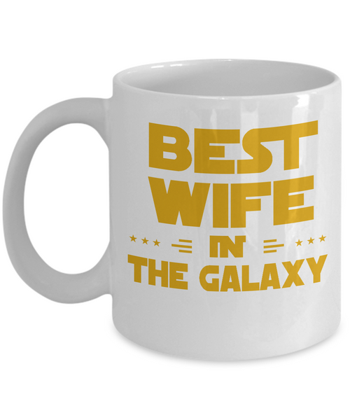 Best Wife In the Galaxy - White Mug