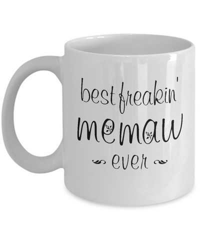 Best Freakin' Memaw Ever Mug Humor Mother's Day Graphic Memaw Coffee Mug Gifts Novelty Women Funny Mug for Her