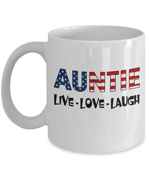 Auntie U.S. Flag Pride Mug Gift, Live Love Laugh White Color Coffee Mug 11oz, 15oz