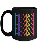 Human LGBT Pride Month 2018 Gay Pride Rainbow Colors Coffee Mug 11oz 15oz