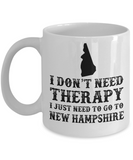 I Don't Need Therapy- I Just Need To Go To New Hampshire