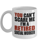 Retirement Gift Can't Scare Me I'm a Retired Social Worker Coffee Mug Tea Cup