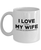 I LOVE MY WIFE It When Lets Me Go Snowboarding Coffee Mug Tea Cup Gift