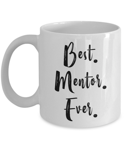 Best Mentor Ever Mug, Gift for Mentor, Vintage Gift for Men Women Lady Mentor Ceramic Coffee Mug