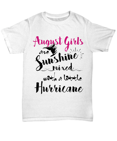 August Birthday Women Tshirt August Girls Are Sunshine Mixed With A Little Hurricane Tshirt