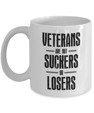 Veterans Are Not Suckers or Losers Veteran's Day Ceramic Coffee Mug