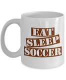 Funny Soccer Mug- Eat Sleep Soccer Coffee Mug Gift Ideas White Color 11oz, 15oz