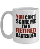 Retirement Gift Can't Scare Me I'm a Retired Bartender Coffee Mug Tea Cup