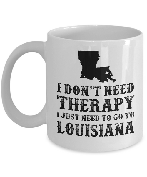 I dont need Therapy, I just need to go to Louisiana
