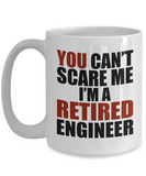 Retirement Gift Can't Scare Me I'm a Retired Engineer Coffee Mug Tea Cup
