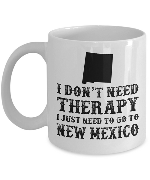 I dont need Therapy, I just need to go to New Mexico