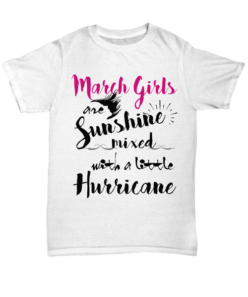 March Birthday Women Tshirt March Girls Are Sunshine Mixed With A Little Hurricane Tshirt