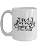 Solar Eclipse Mug, I Was There Coffee Mug, Total Solar Eclipse Summer August 21st 2017