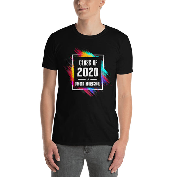 Class of 2020 Shirt, Corona HomeSchool Shirt, Funny Quarantine Short-Sleeve Unisex T-Shirt