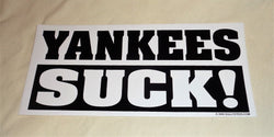 Yankees Suck ! RedSox New York vs Boston Theme Bumper Sticker Decal Type 10x4