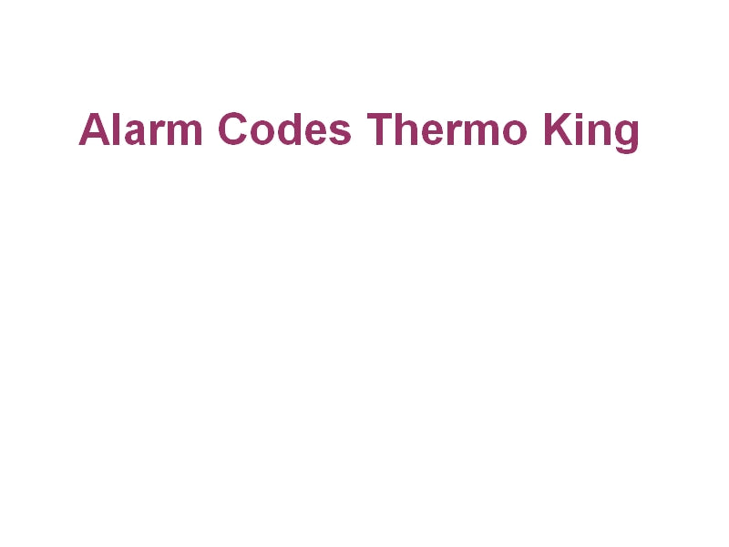 Thermo King Alarm Codes for Transport Refrigeration Un