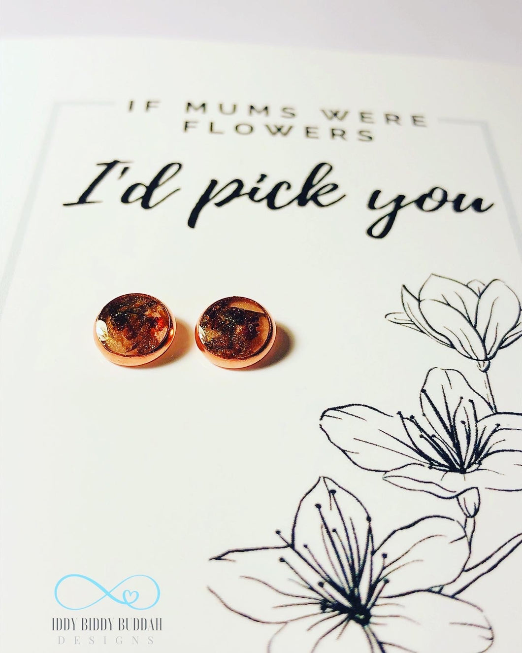 If Mum's were flowers I'd pick you - Mother's Day Earrings