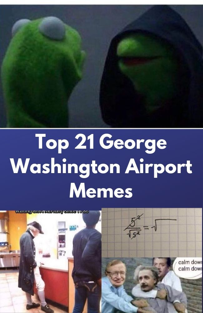 Top 21 George Washington Airport Memes