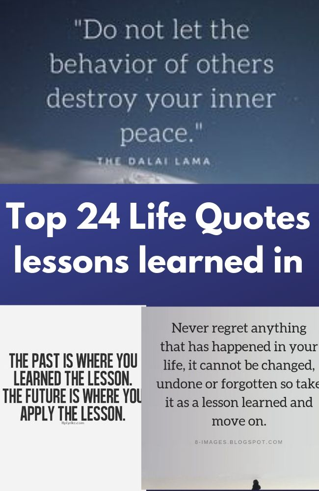 Top 24 Life Quotes lessons learned in